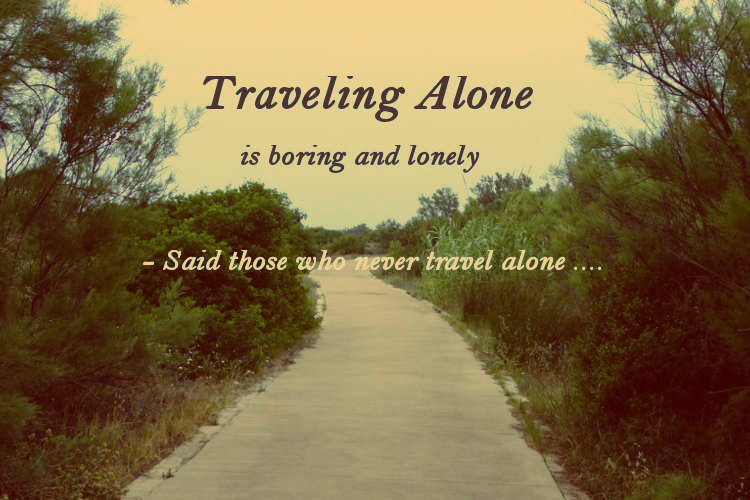 my first time traveling alone essay Single travel: tips for going solo people who have never traveled alone often describe their first solo you can do exactly what you want to do—all the time.